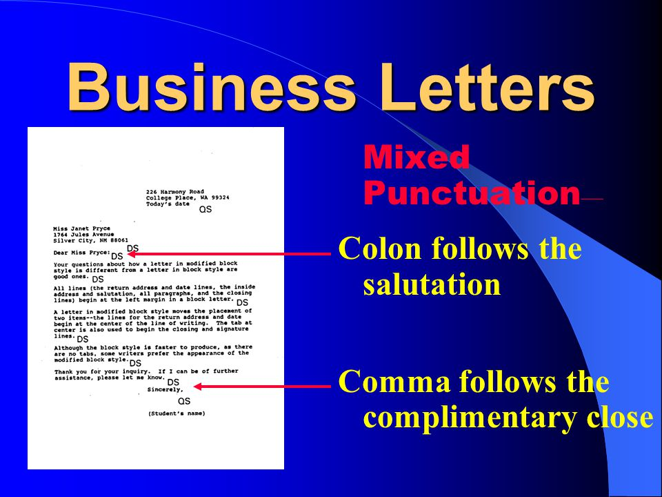 Business Letters Mixed Punctuation— Colon follows the salutation