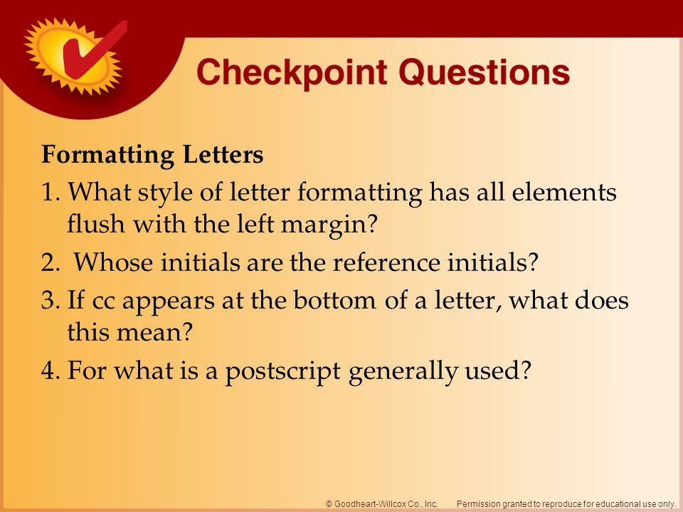 Formatting Letters 1. What style of letter formatting has all elements flush with the left margin.