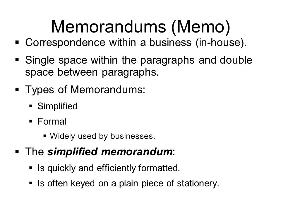 Memorandums (Memo) Correspondence within a business (in-house).