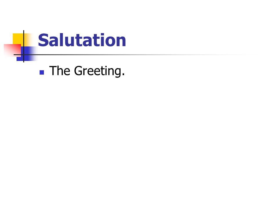 Salutation The Greeting.