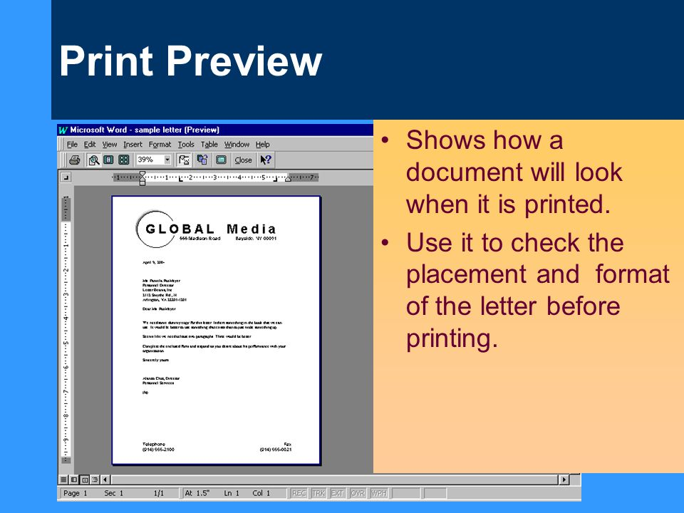 Print Preview Shows how a document will look when it is printed.