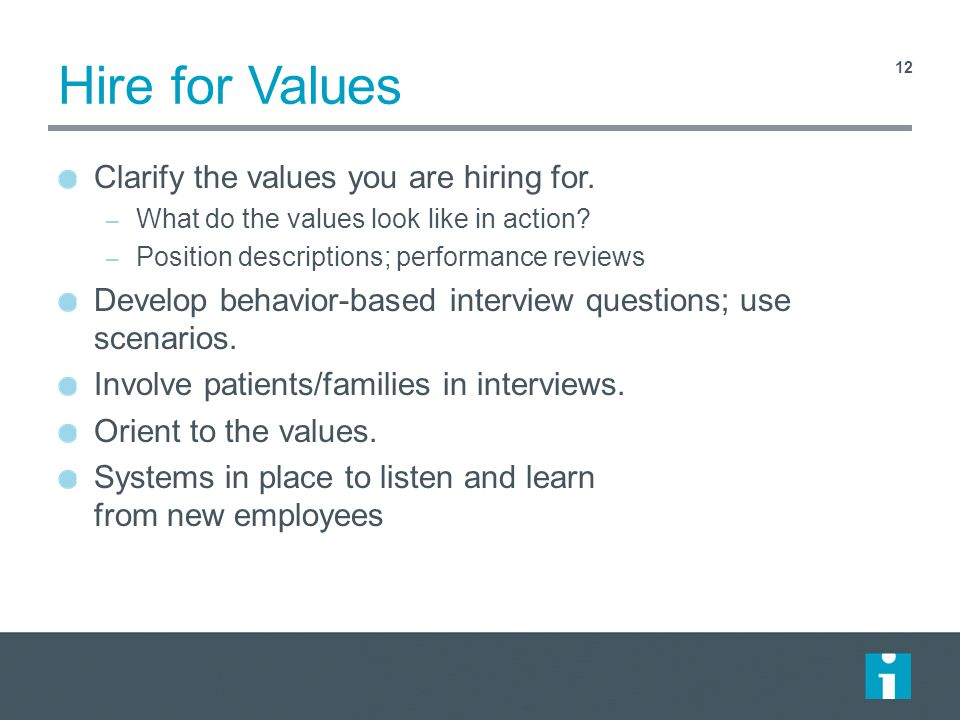 Hire for Values Clarify the values you are hiring for.