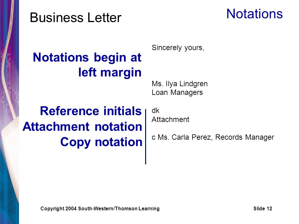 Business Letter Notations Notations begin at left margin