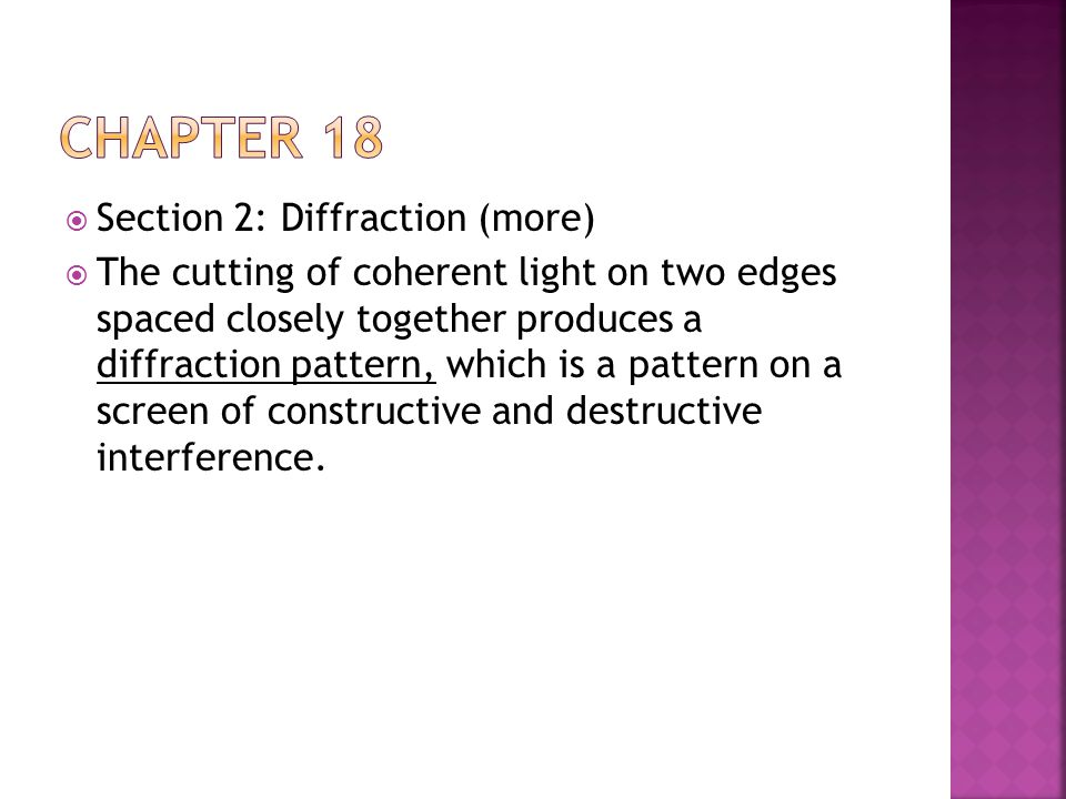 Chapter 18 Section 2: Diffraction (more)