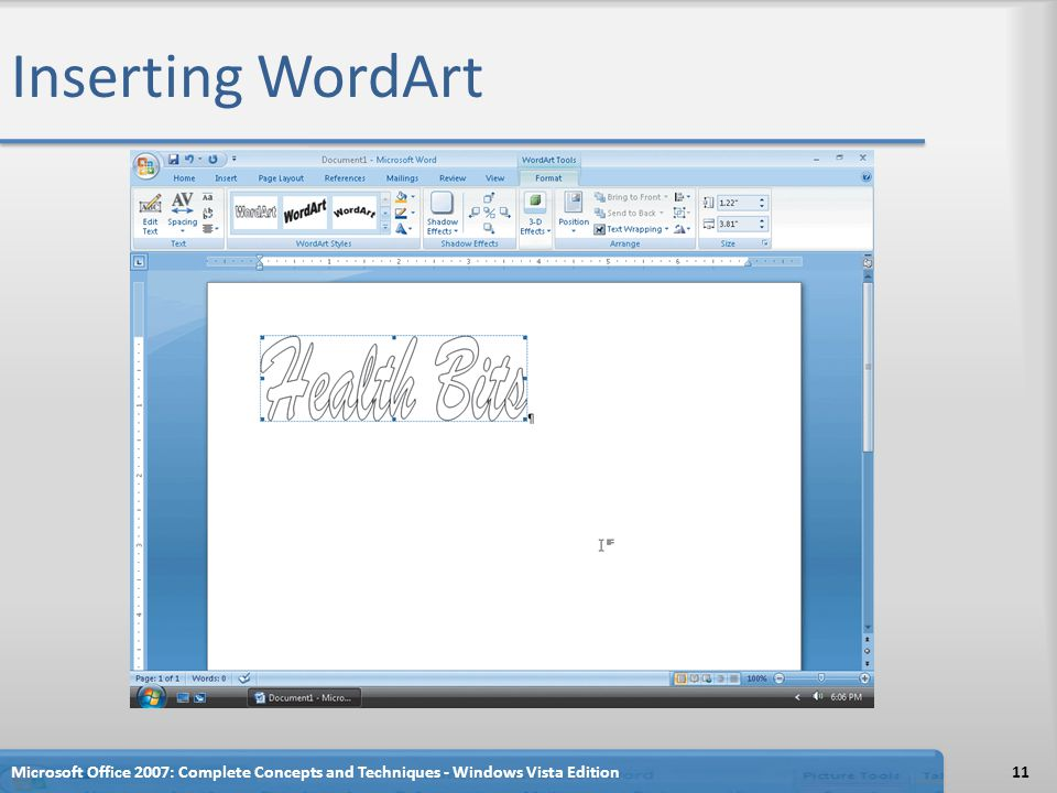 Inserting WordArt Microsoft Office 2007: Complete Concepts and Techniques - Windows Vista Edition