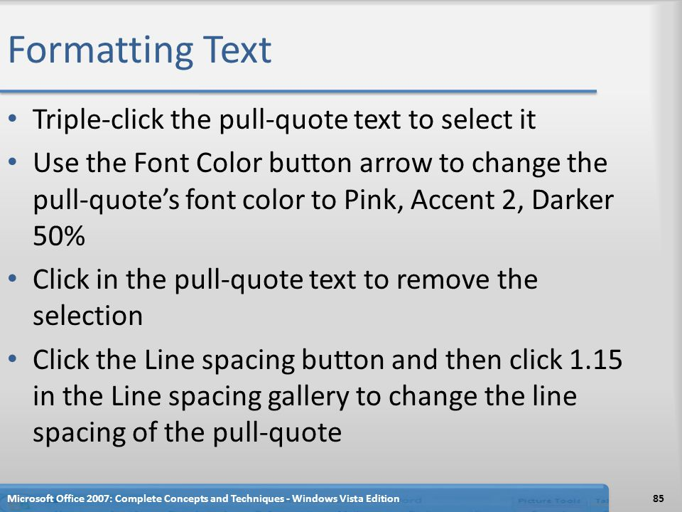 Formatting Text Triple-click the pull-quote text to select it