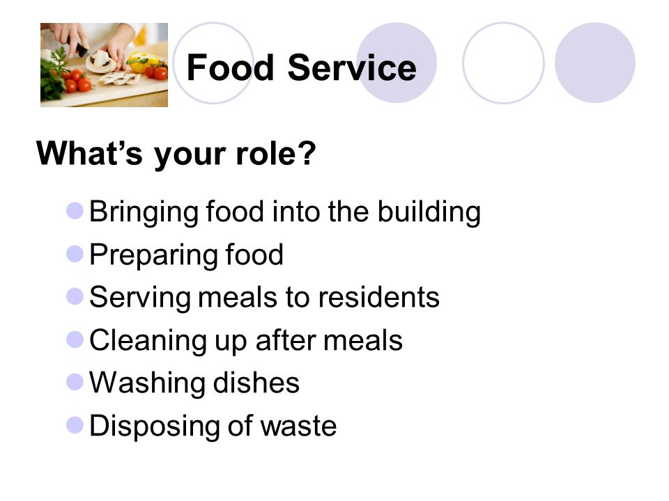 Food Service What's your role Bringing food into the building
