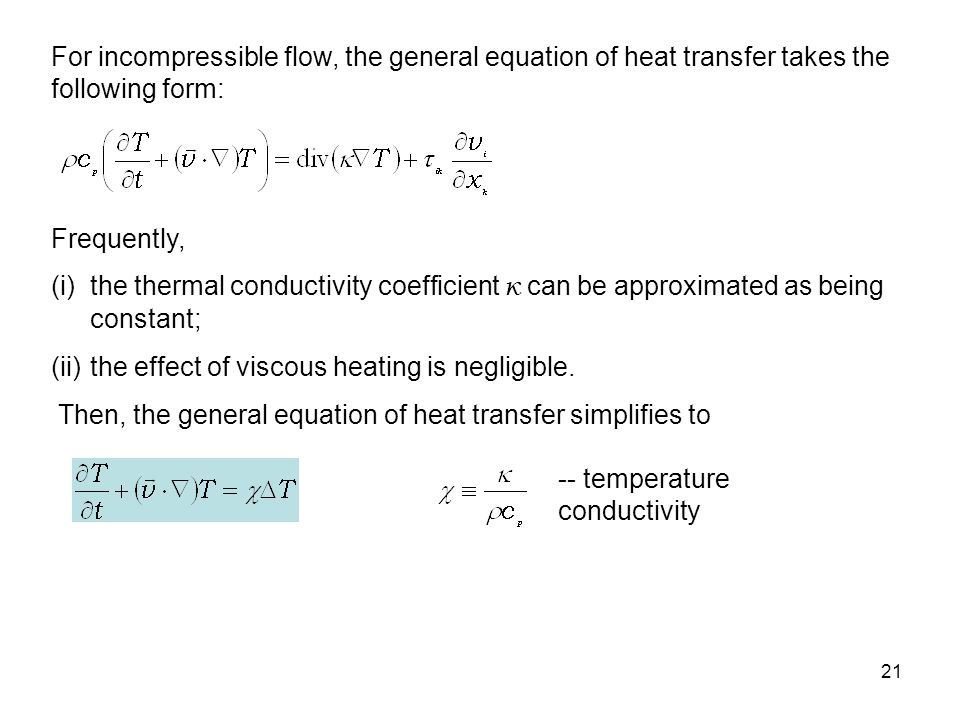 For incompressible flow, the general equation of heat transfer takes the following form: