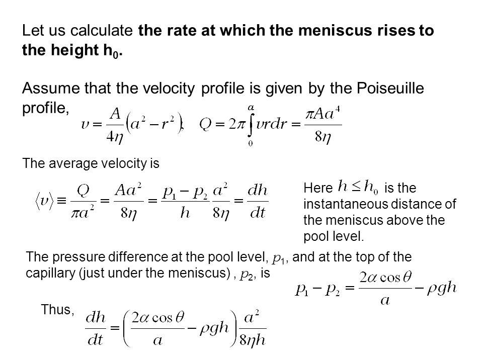 Let us calculate the rate at which the meniscus rises to the height h0