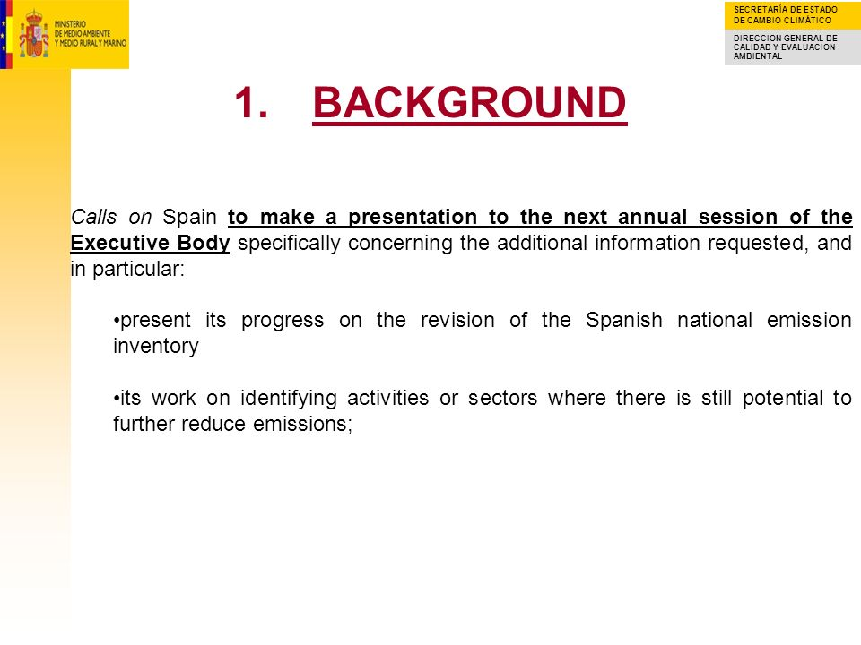 Calls on Spain to make a presentation to the next annual session of the Executive Body specifically concerning the additional information requested, and in particular: