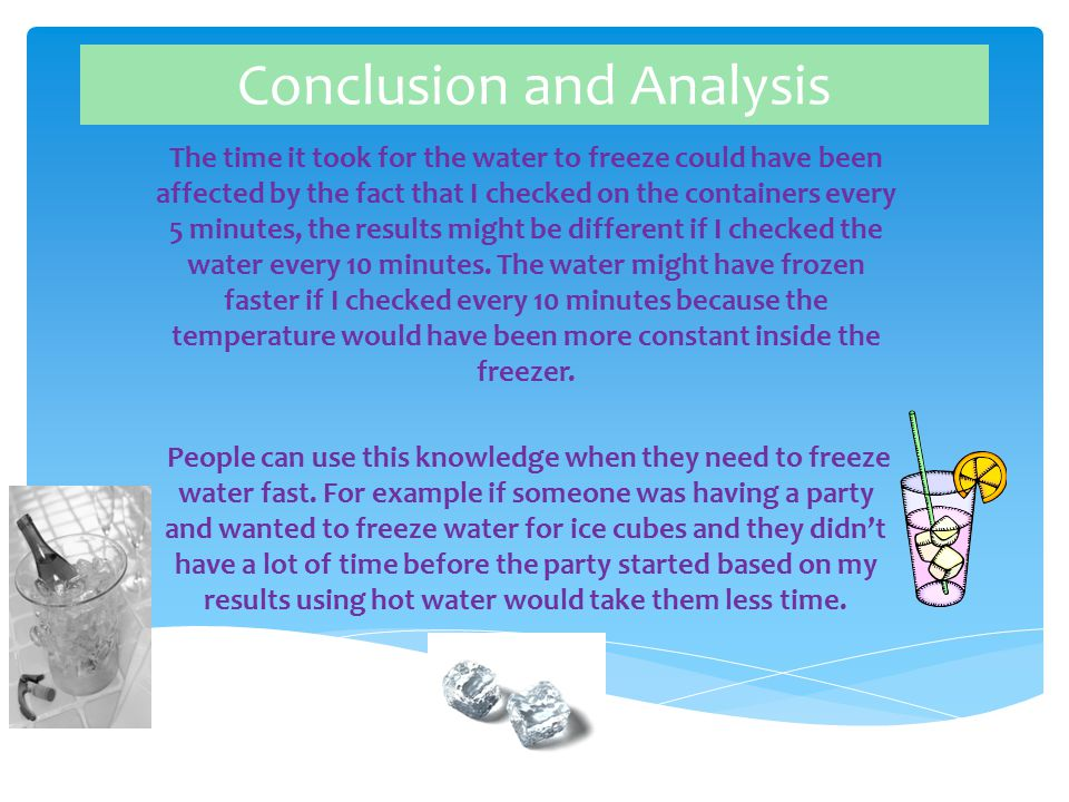 Problem Does Hot Water or Cold Water Freeze Faster? - ppt