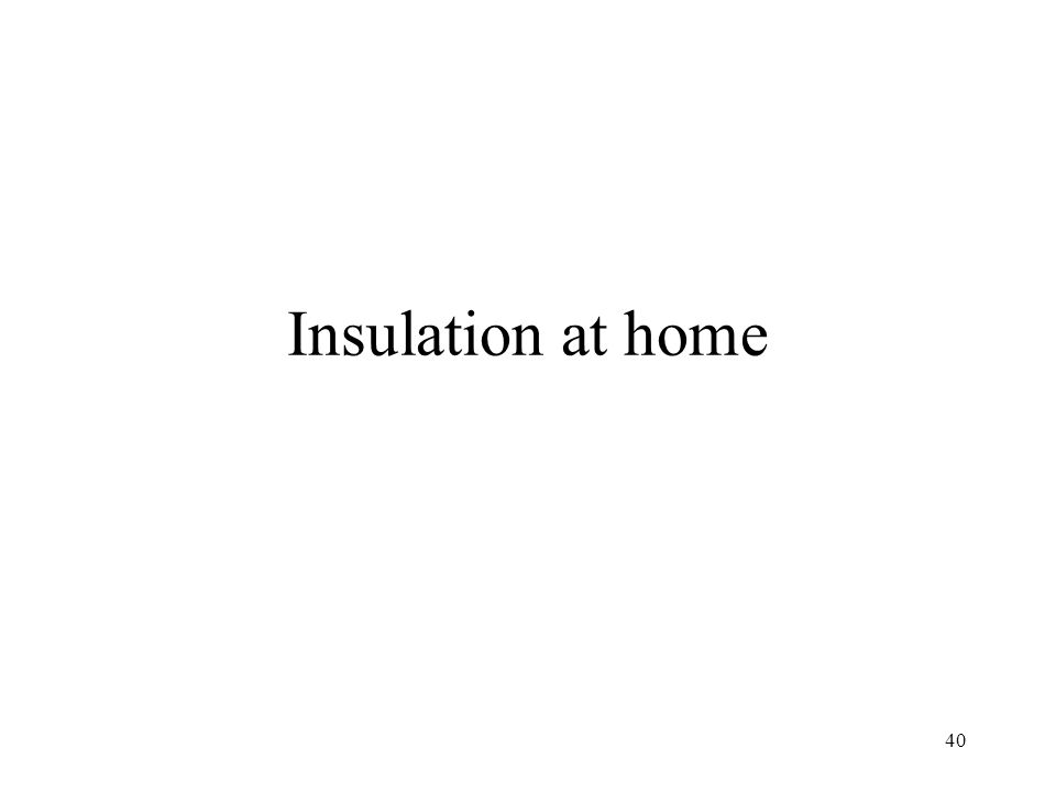 Insulation at home