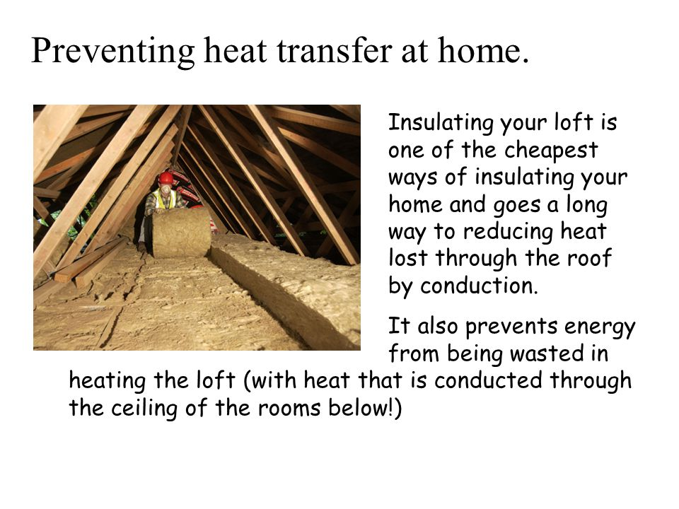 Preventing heat transfer at home.
