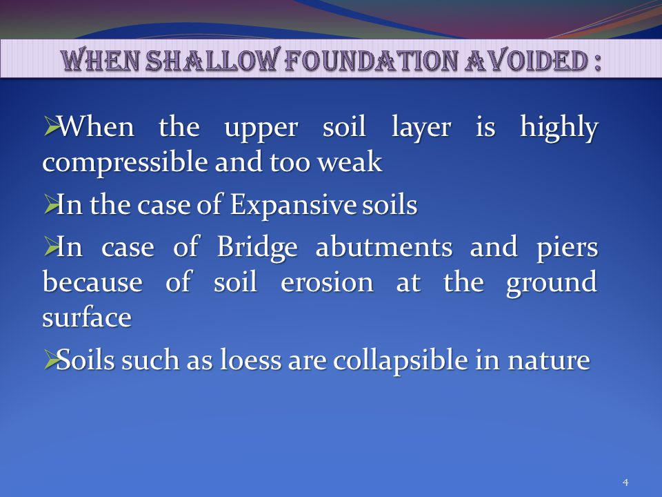 When shallow foundation avoided :