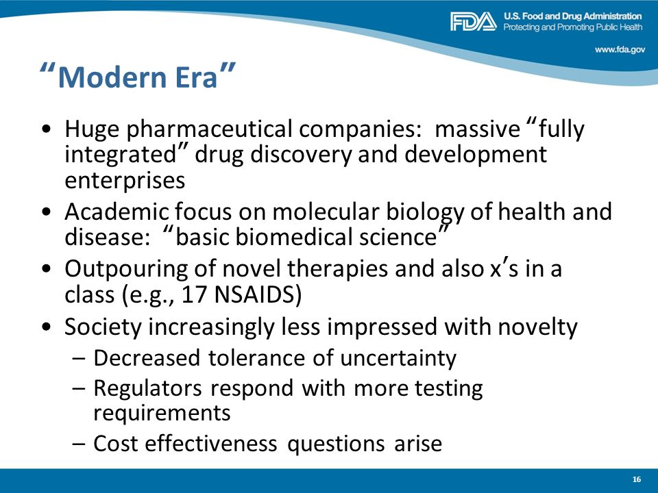 Modern Era Huge pharmaceutical companies: massive fully integrated drug discovery and development enterprises.
