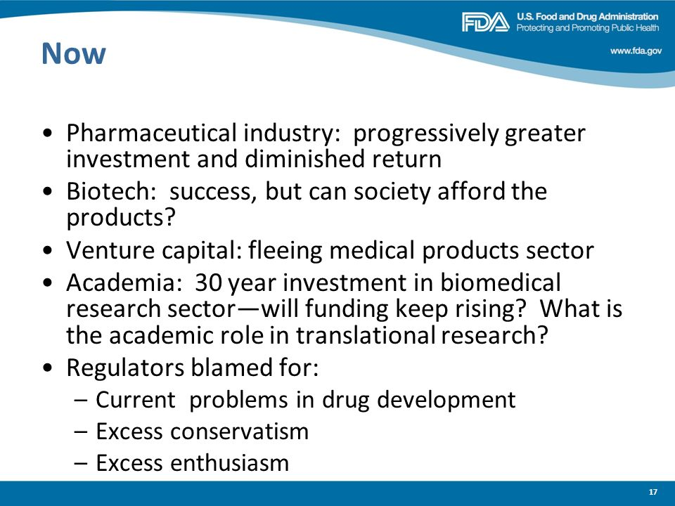 Now Pharmaceutical industry: progressively greater investment and diminished return. Biotech: success, but can society afford the products