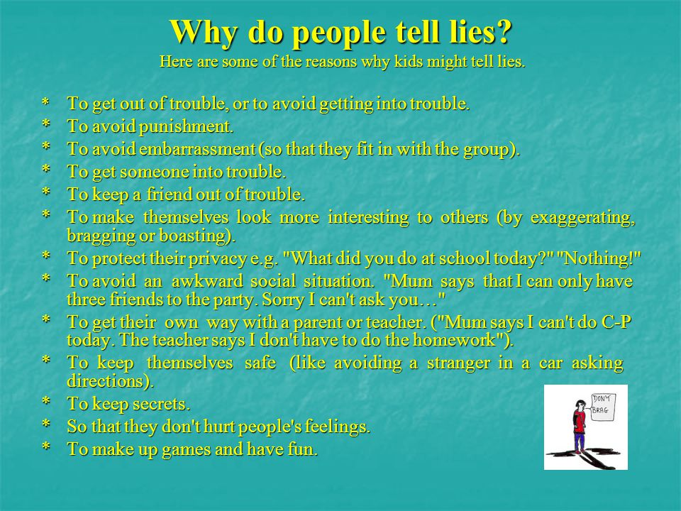 Here are some of the reasons why kids might tell lies.