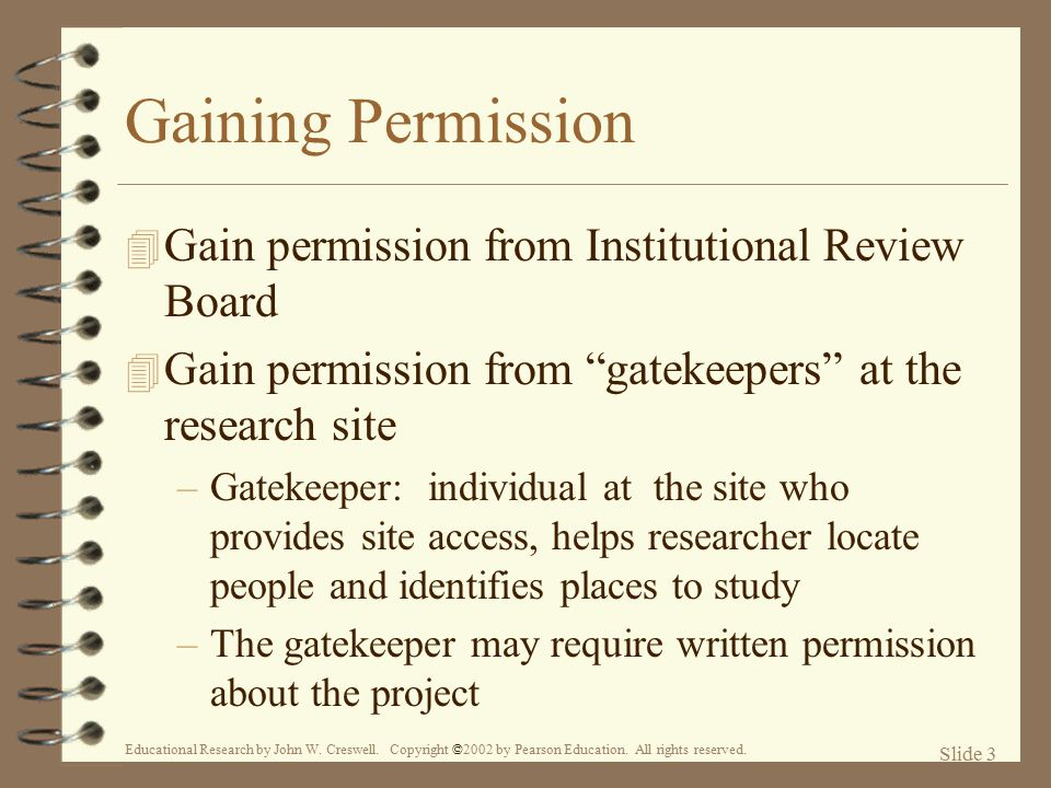 Gaining Permission Gain permission from Institutional Review Board
