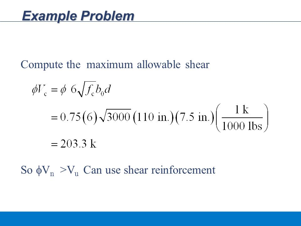 Example Problem Compute the maximum allowable shear