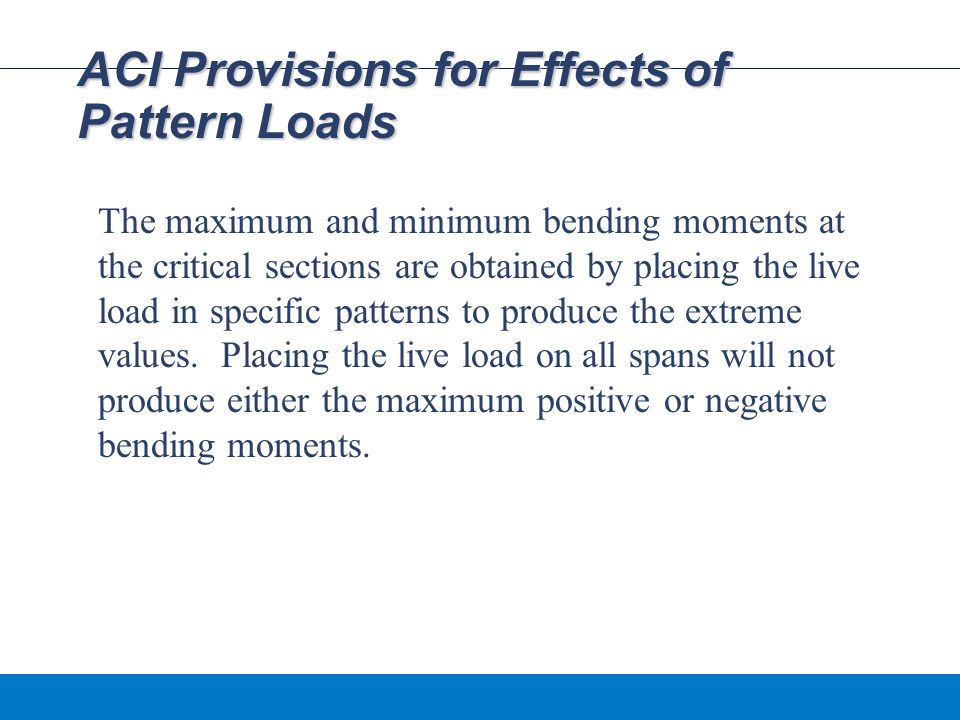 ACI Provisions for Effects of Pattern Loads