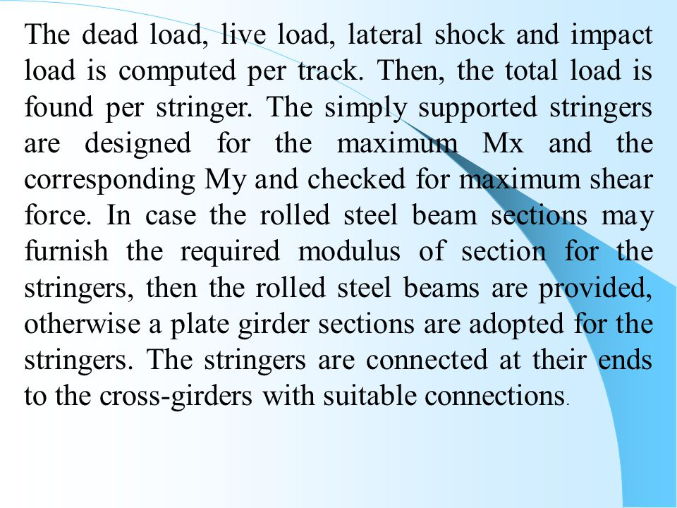 The dead load, live load, lateral shock and impact load is computed per track.