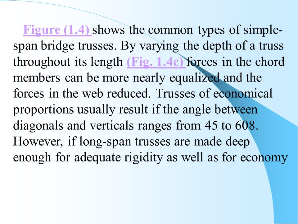 Figure (1. 4) shows the common types of simple-span bridge trusses