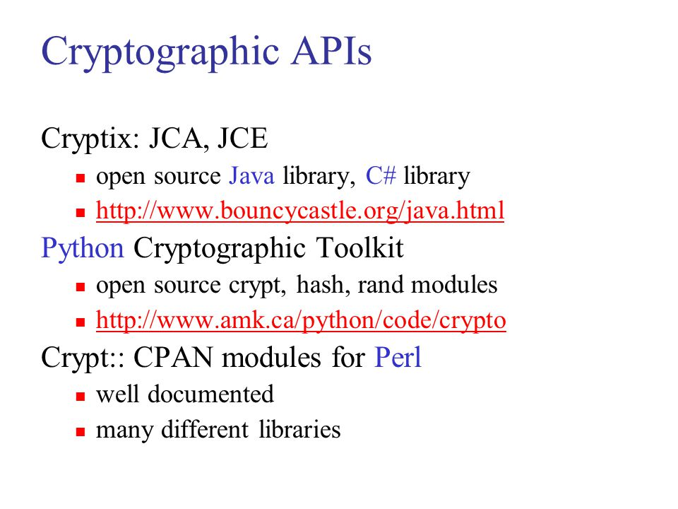 Cryptographic APIs Cryptix: JCA, JCE Python Cryptographic Toolkit