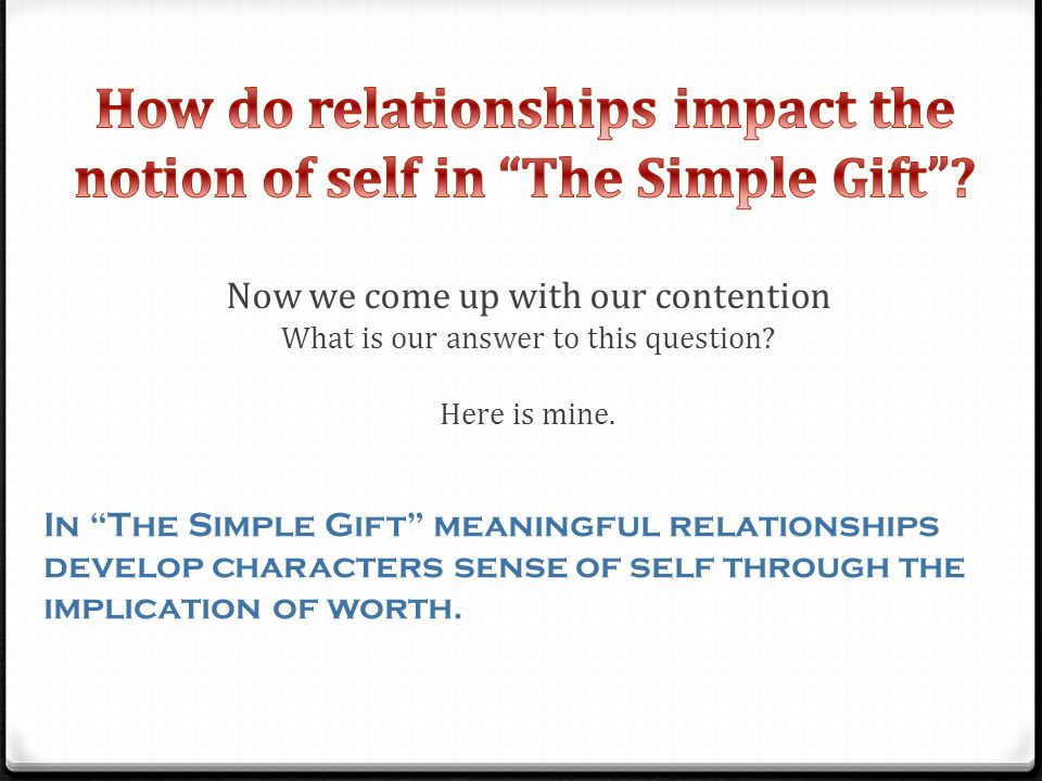 The Simple Gift  Essay Prep  Ppt Video Online Download How Do Relationships Impact The Notion Of Self In The Simple Gift