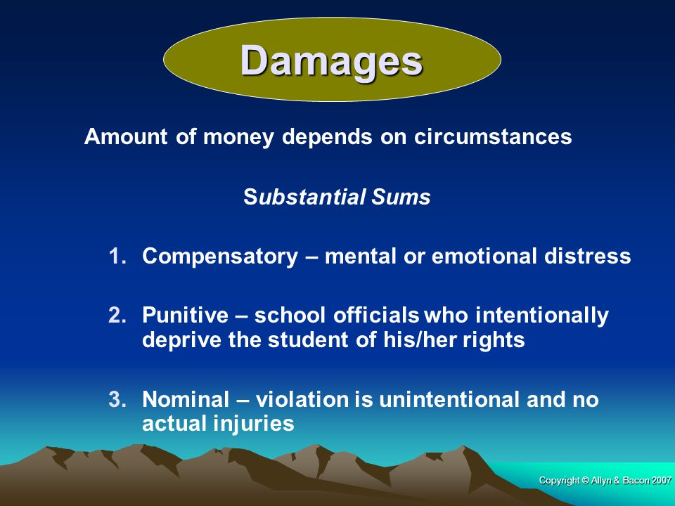 Damages Amount of money depends on circumstances Substantial Sums