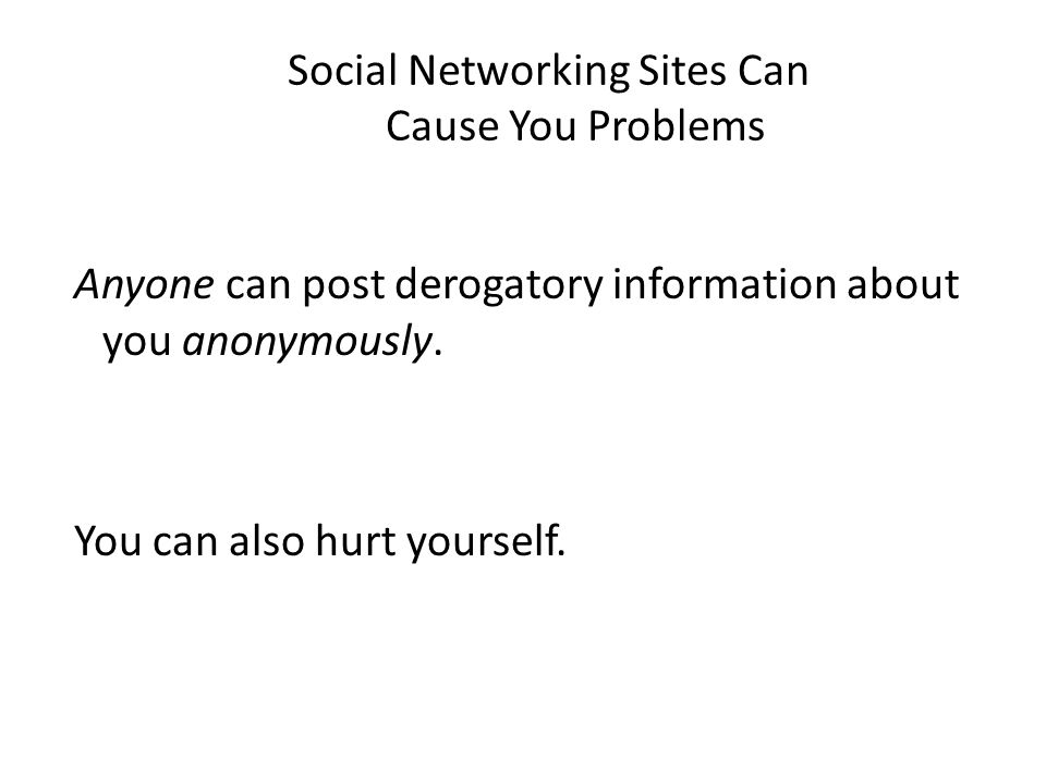 Social Networking Sites Can Cause You Problems