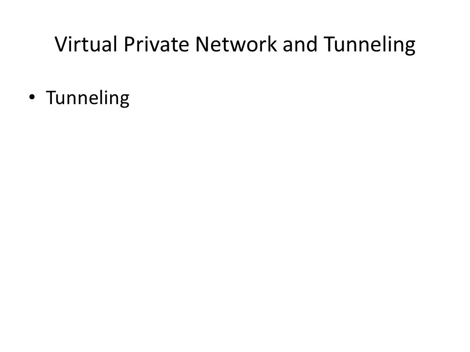 Virtual Private Network and Tunneling