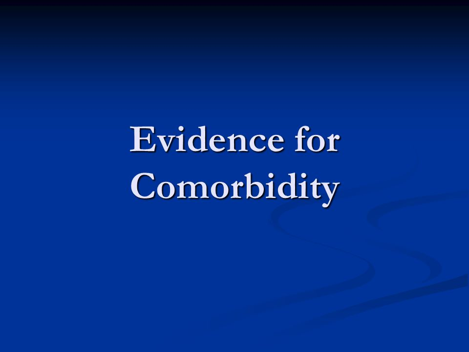 Evidence for Comorbidity