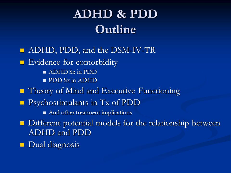 ADHD & PDD Outline ADHD, PDD, and the DSM-IV-TR