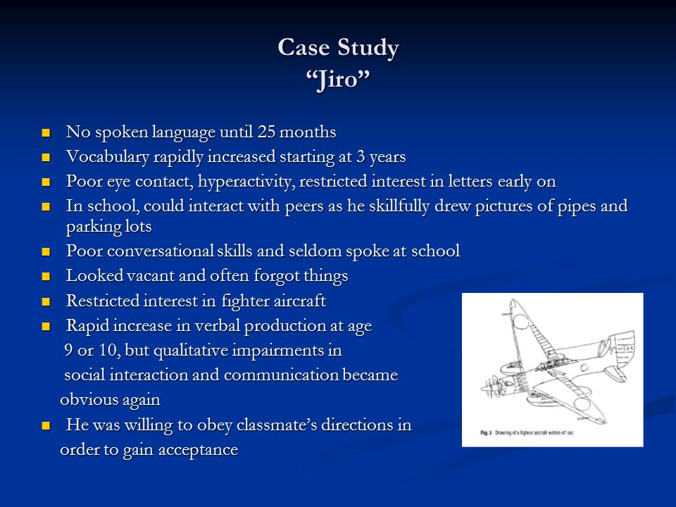 Case Study Jiro No spoken language until 25 months