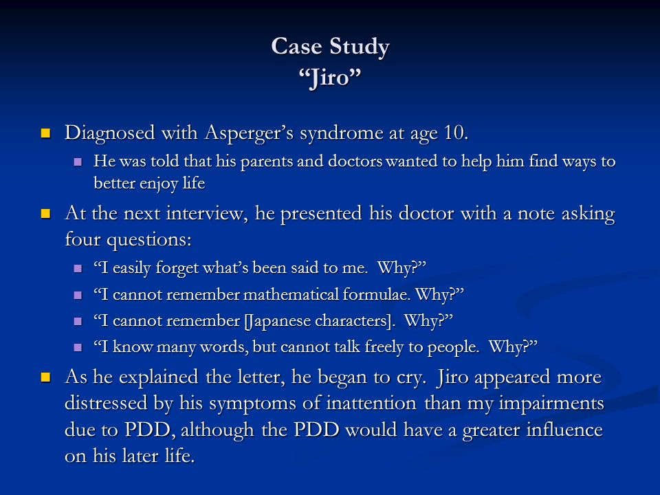Case Study Jiro Diagnosed with Asperger's syndrome at age 10.
