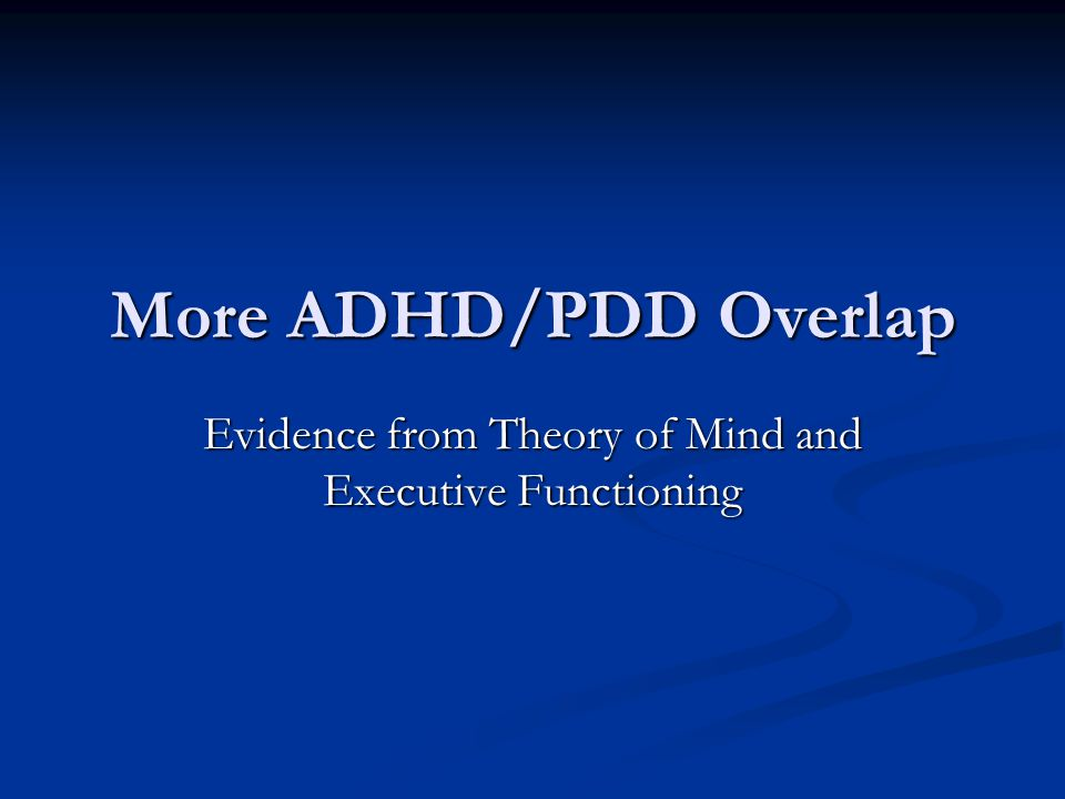 Evidence from Theory of Mind and Executive Functioning