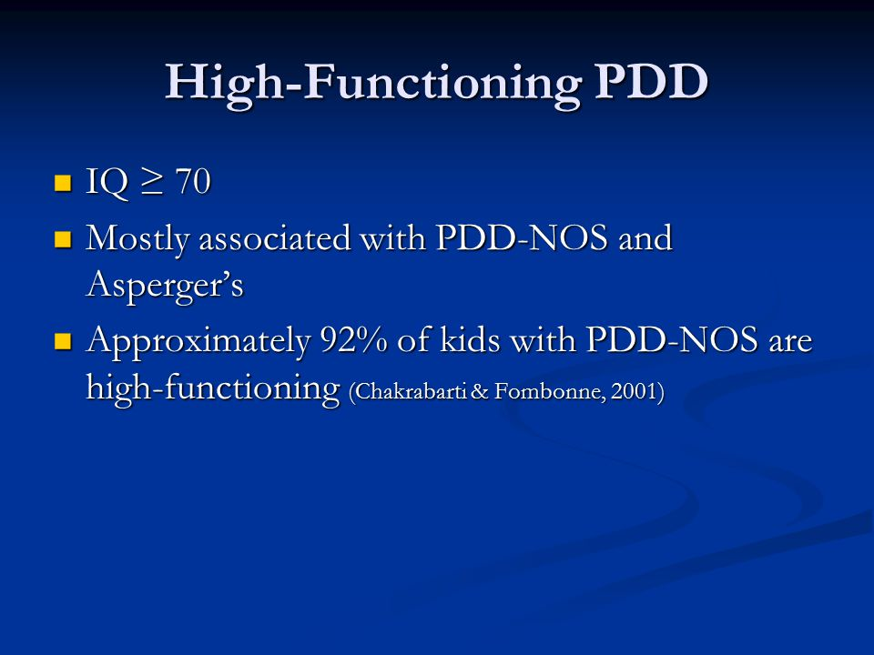 High-Functioning PDD IQ ≥ 70