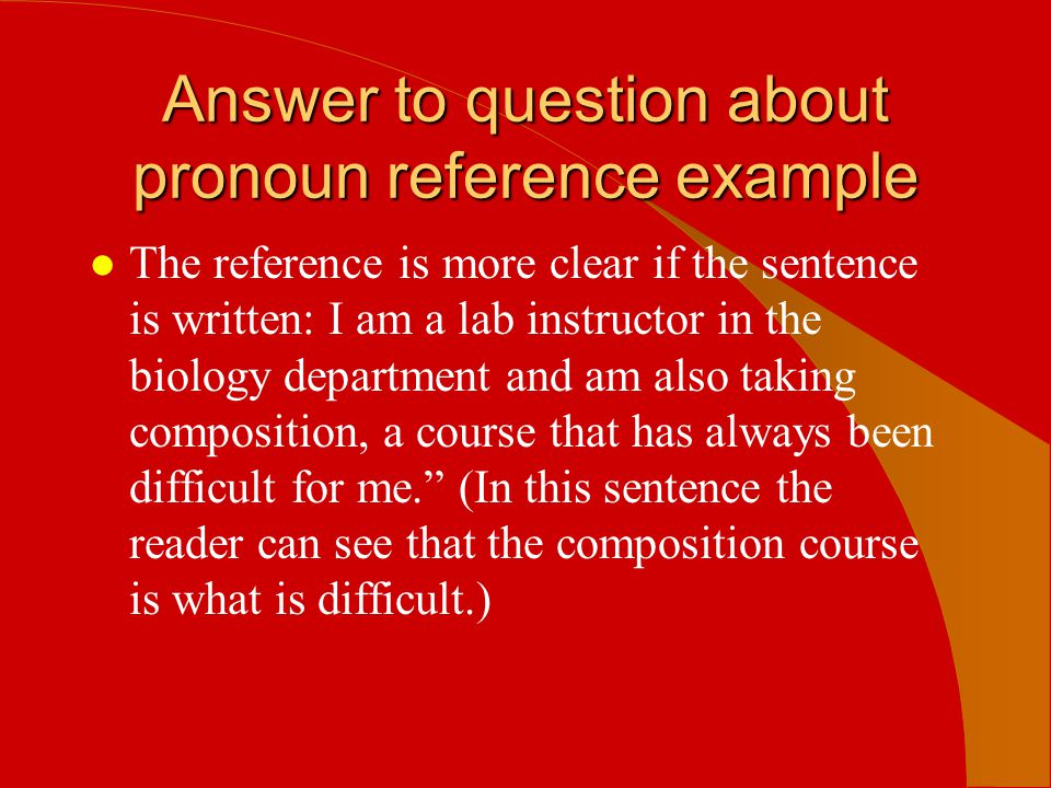 Answer to question about pronoun reference example