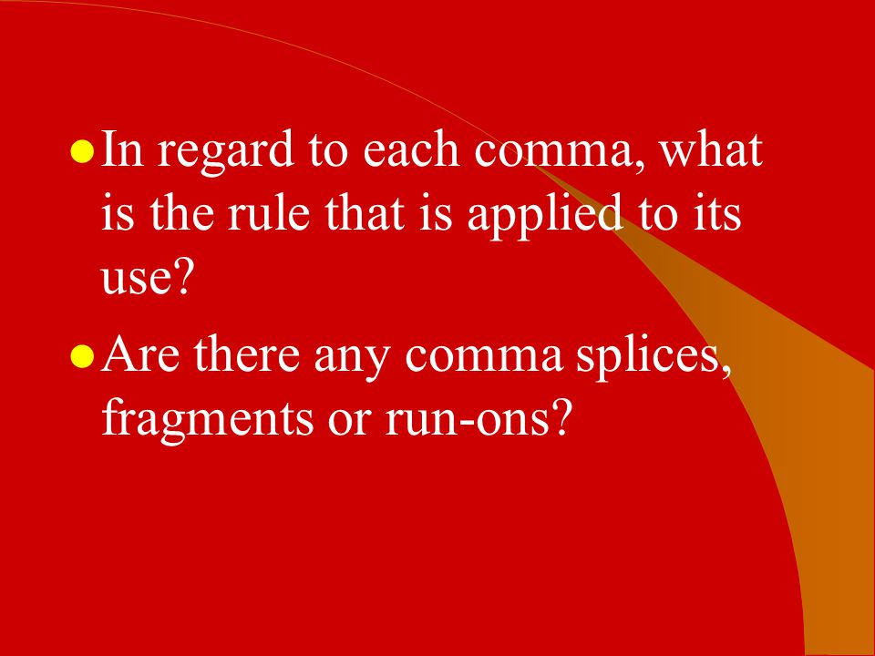 In regard to each comma, what is the rule that is applied to its use