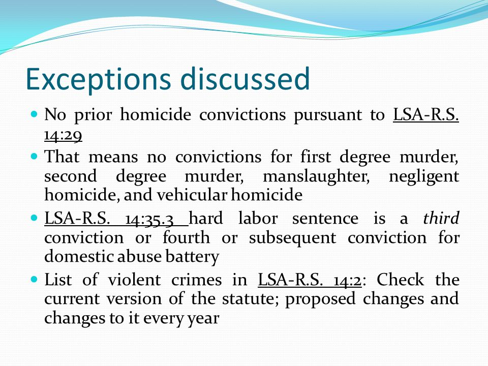 Exceptions discussed No prior homicide convictions pursuant to LSA-R.S. 14:29.