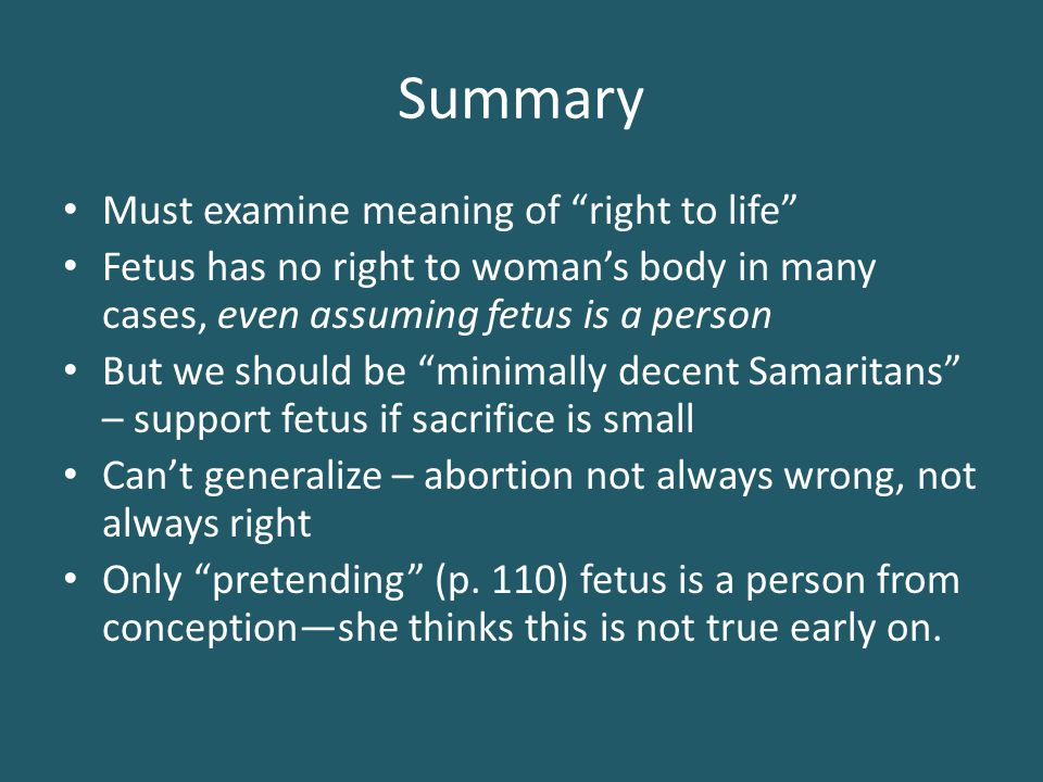 a critical response to judith jarvis thomsons view on abortion Eight arguments again abortion that jarvis thomson responds to 1 impermissible even if to save mothers life 2 permissible to save mom only if jt's response: abortion not impermissible,not to say it is always permissible at least some abortions are permissible, but one does not have the right to.