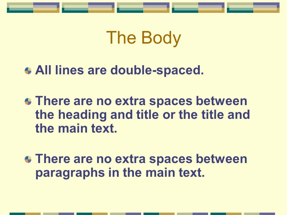 The Body All lines are double-spaced.