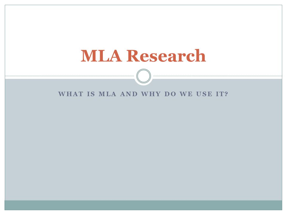 What is MLA and why do we use it
