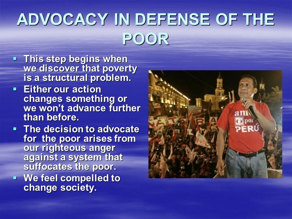 ADVOCACY IN DEFENSE OF THE POOR