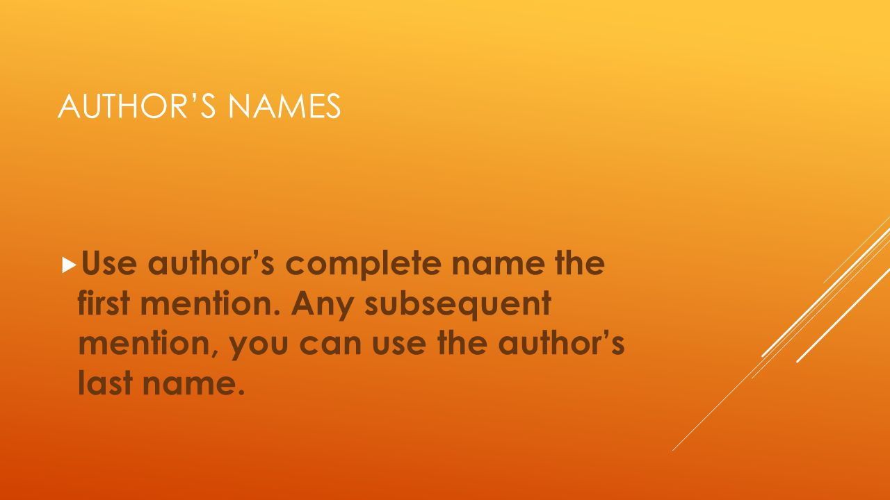 Author's names Use author's complete name the first mention.