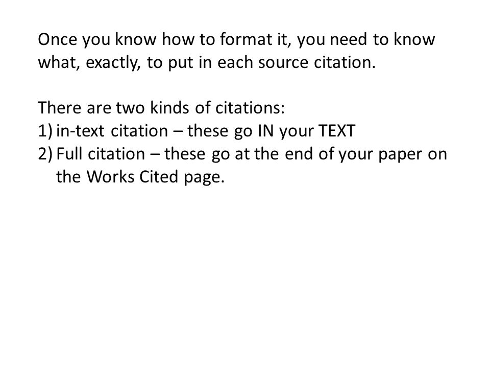 Once you know how to format it, you need to know what, exactly, to put in each source citation.