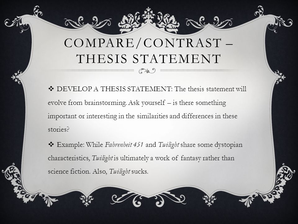 Compare And Contrast Essay  Ppt Video Online Download Comparecontrast  Thesis Statement