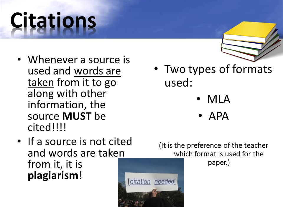 Citations Two types of formats used: MLA APA