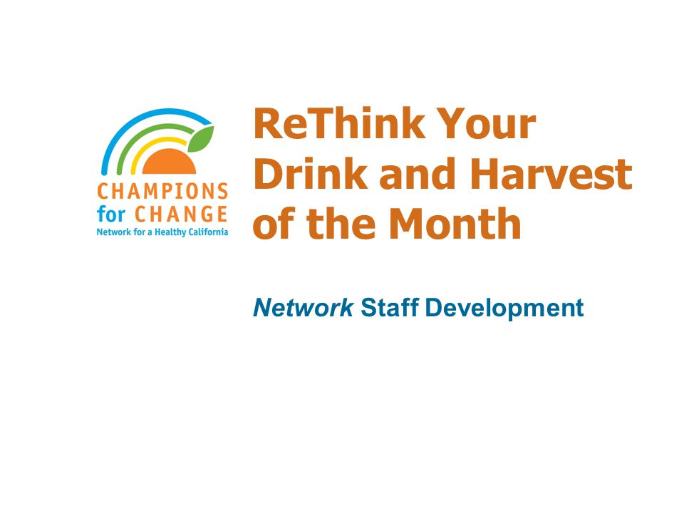 ReThink Your Drink and Harvest of the Month