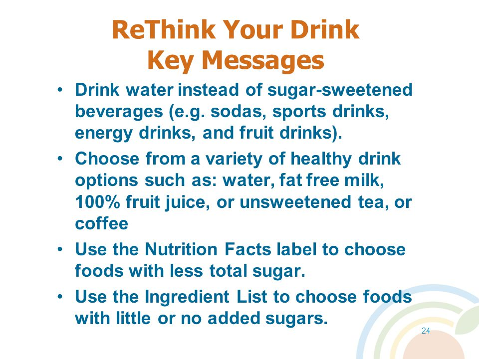 ReThink Your Drink Key Messages